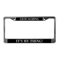 Geocaching It's My Thing License Plate Frame