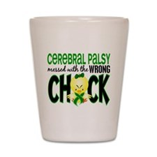 Cerebral Palsy Messed With Wrong Chick Shot Glass