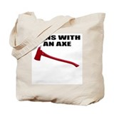 Runs with an axe. Fire fighter Tote Bag