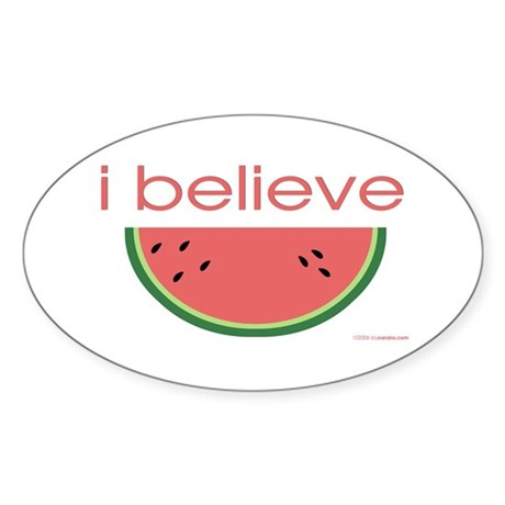 I believe in Watermelon Oval Sticker