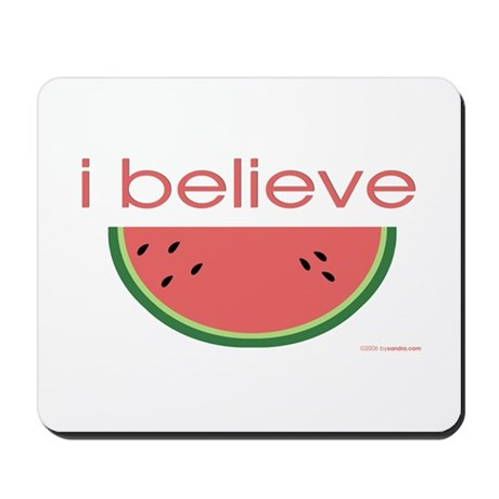 I believe in Watermelon Mousepad
