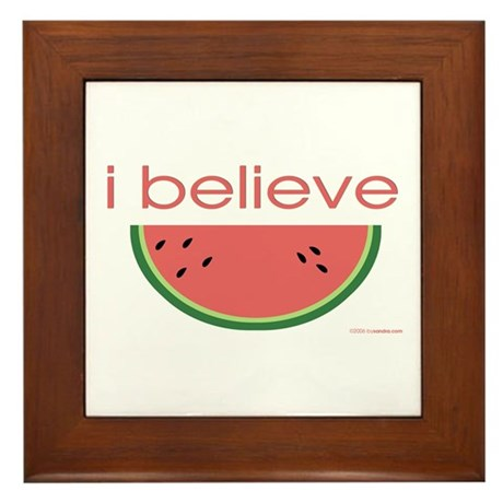 I believe in Watermelon Framed Tile