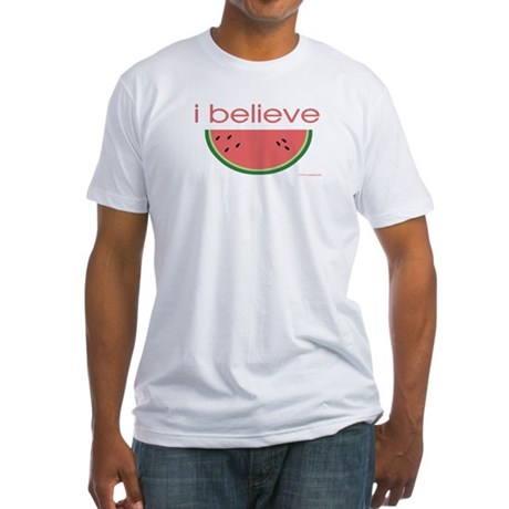 I believe in Watermelon Fitted T-Shirt