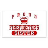 Proud Firefighter's Sister Rectangle Decal