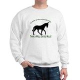 Nothing Better Gaited Mule Sweatshirt