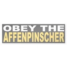 Obey the Affenpinscher Bumper Bumper Sticker