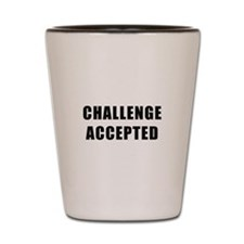 Challenge Accepted Shot Glass