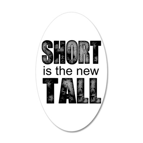 Short is the new Tall Wall Decal