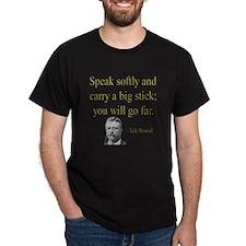 TR Speak Softly T-Shirt
