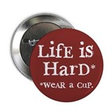 """LifE iS HarD"" 2.25"" Button (10 pack)"