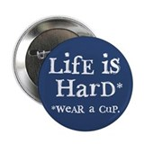"""LifE iS HarD"" Button"