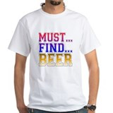 Must...find...beer Shirt