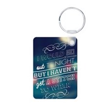 I would go out  ... Keychains