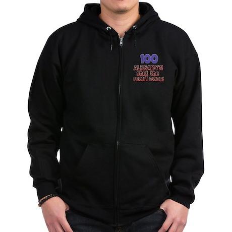 100 already? Shut the front door Zip Hoodie (dark)