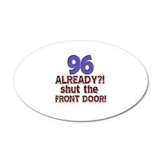 96 already? Shut the front door 20x12 Oval Wall De