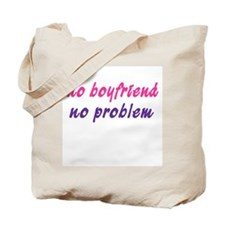 No Boyfriend, No Problem Tote Bag