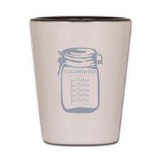 Custom Text Canning Jar Graphic Shot Glass