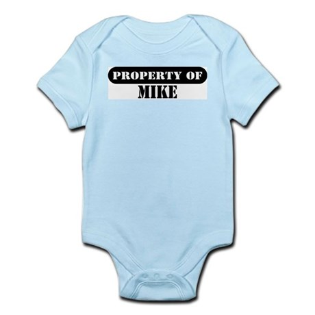Property of Mike Infant Bodysuit