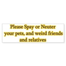 please spay or neuter Bumper Bumper Sticker
