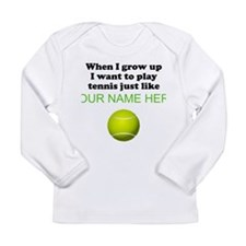 Play Tennis Just Like (Custom) Long Sleeve T-Shirt