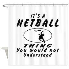 Netball Thing Designs Shower Curtain