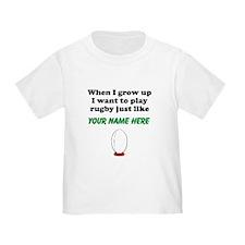 Play Rugby Just Like (Custom) T-Shirt