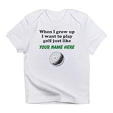 Play Golf Just Like (Custom) Infant T-Shirt
