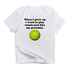 Play Tennis Like My Grandma Infant T-Shirt