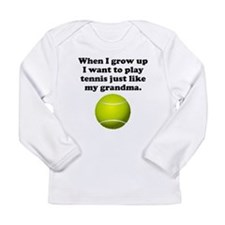 Play Tennis Like My Grandma Long Sleeve T-Shirt