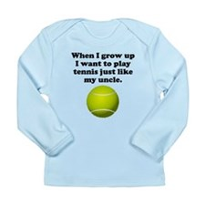 Play Tennis Like My Uncle Long Sleeve T-Shirt