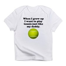 Play Tennis Like My Daddy Infant T-Shirt