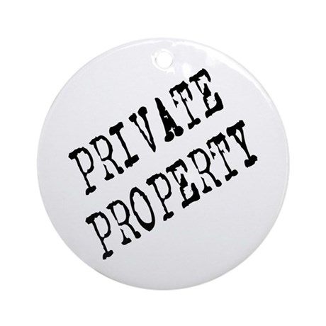 Private Property Ornament (Round)