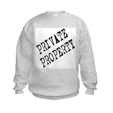 Private Property Kids Sweatshirt