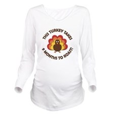 This Turkey Takes 9 Months To Roast! Long Sleeve M