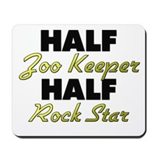 Half Zoo Keeper Half Rock Star Mousepad
