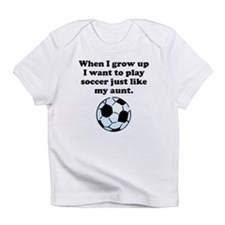 Play Soccer Like My Aunt Infant T-Shirt