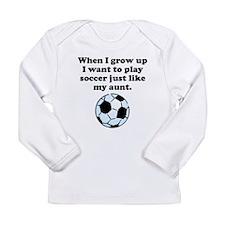 Play Soccer Like My Aunt Long Sleeve T-Shirt