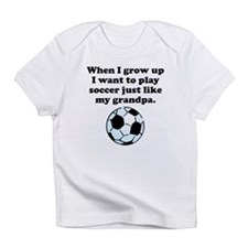 Play Soccer Like My Grandpa Infant T-Shirt