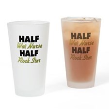 Half Wet Nurse Half Rock Star Drinking Glass