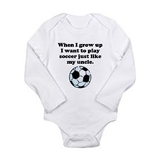 Play Soccer Like My Uncle Body Suit