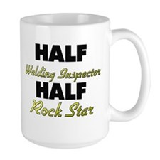 Half Welding Inspector Half Rock Star Mugs