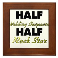 Half Welding Inspector Half Rock Star Framed Tile