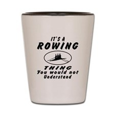 Rowing Thing Designs Shot Glass