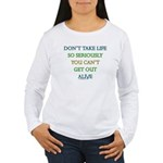 Don't take life so seriously Women's Long Sleeve T