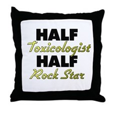 Half Toxicologist Half Rock Star Throw Pillow