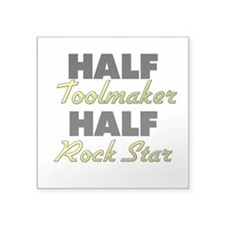 Half Toolmaker Half Rock Star Sticker