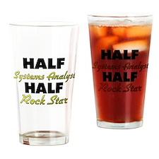 Half Systems Analyst Half Rock Star Drinking Glass