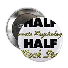 "Half Sports Psychologist Half Rock Star 2.25"" Butt"