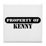 Property of Kenny Tile Coaster