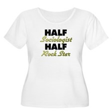 Half Sociologist Half Rock Star Plus Size T-Shirt